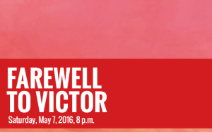 FAREWELL TO VICTOR – May 7, 2016