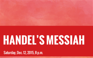 HANDEL'S MESSIAH – Dec. 12, 2015